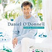Faith & Inspiration by Daniel O'Donnell