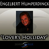 Lover's Holiday by Engelbert Humperdinck