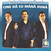 Cine da cu mana buna by Various Artists