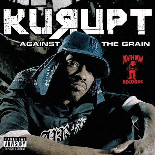 Against tha Grain by Kurupt