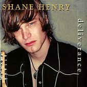 Deliverance by Shane Henry Band