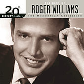 20th Century Masters The Millennium Collection by Roger Williams