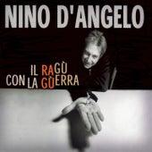 Il Ragu' Con La Guerra by Nino D'Angelo