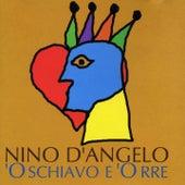 'O Schiavo E 'O Rre by Nino D'Angelo