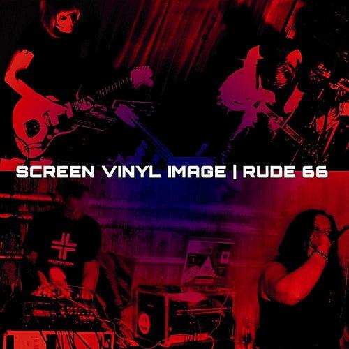 Screen Vinyl Image / Rude 66 by Screen Vinyl Image