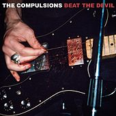 Beat The Devil by The Compulsions