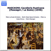 Mascagni: Cavalleria Rusticana (Mascagni / La Scala) (1940) by Various Artists