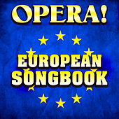Opera! European Songbook von Various Artists