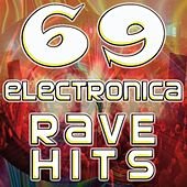 69 Electronica Rave Hits (Best of Top Electronic Dance Music, Goa, Techno, Psytrance, Acid House, Hard Dance, Trance, Dubstep) by DJ Electronica Trance