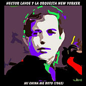 Mi China Me Boto (1965) - Single by Hector Lavoe