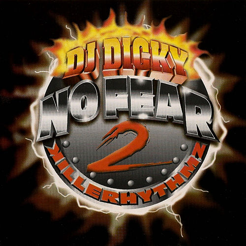 DJ Dicky No Fear 2 Killer Rhythmz 15th Anniversary (Underground Reggaeton Edition) by Various Artists