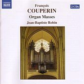 Couperin, F.: Organ Masses by Jean-Baptiste Robin