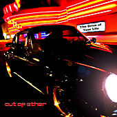 The Drive of Your Life by Out of Ether