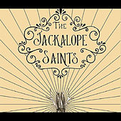 The Jackalope Saints by The Jackalope Saints
