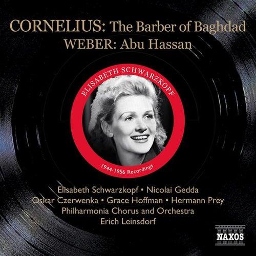 Cornelius, P.: The Barber of Bagdad (Schwarzkopf, Gedda, Leinsdorf) (1956) / Weber, C.M.: Abu Hassan (Schwarzkopf, Witte, Ludwig) (1944) by Various Artists