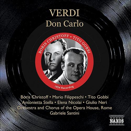 Verdi: Don Carlo (Christoff, Filippeschi, Gobbi) (1954) by Various Artists