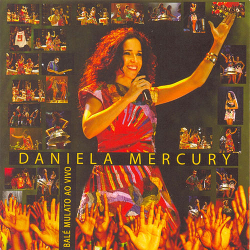 Balé Mulato Ao Vivo by Daniela Mercury