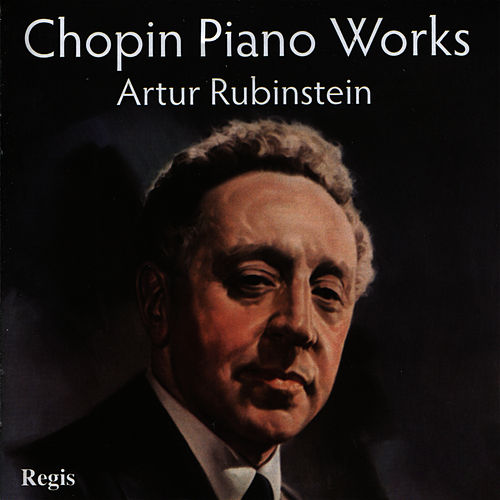 Chopin Piano Works by Artur Rubinstein