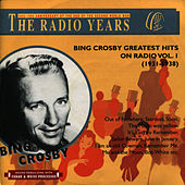 The Radio Years, Greatest Hits on Radio, Vol. 1 (1931) by Bing Crosby
