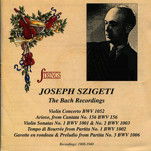 Joseph Szigeti: The Bach Recordings by Joseph Szigeti