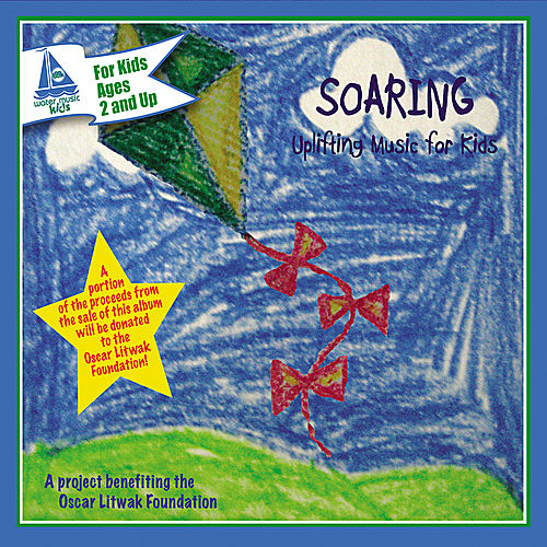 Soaring: Uplifting Music For Kids by Various Artists