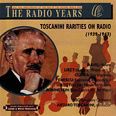 The Radio Years, Toscanini Rarities on Radio, 1939-1943 by NBC Symphony Orchestra