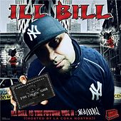 Ill Bill Is The Future Vol. 2 by Ill Bill