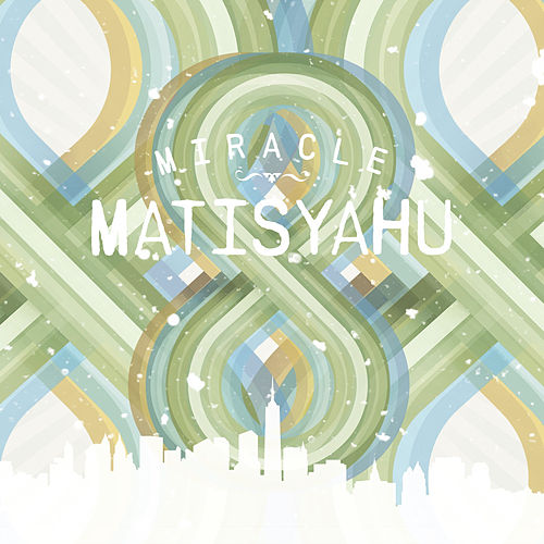 Miracle by Matisyahu