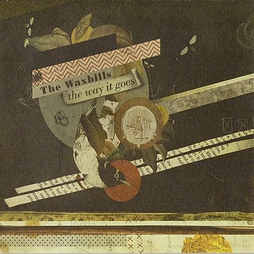 The Way It Goes von The Waxbills