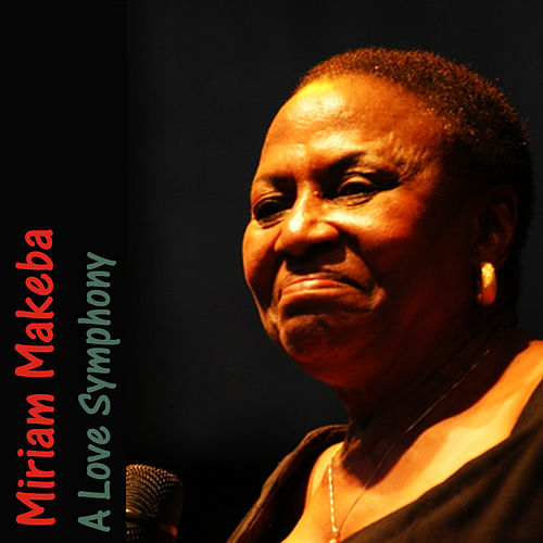 A Love Symphony by Miriam Makeba