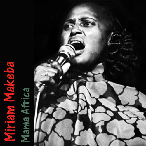 Mama Africa by Miriam Makeba