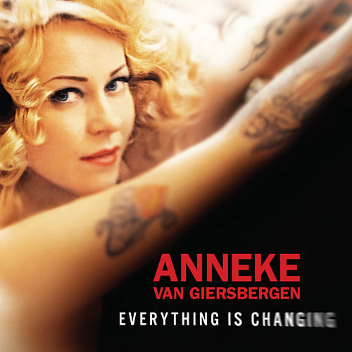 Everything Is Changing by Anneke van Giersbergen