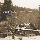 For Shepherds & Kings by Deas Vail