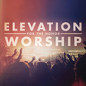 For The Honor by Elevation Worship