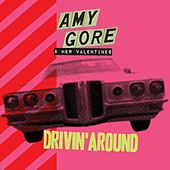 Drivin' Around - Single by Amy Gore and her Valentines
