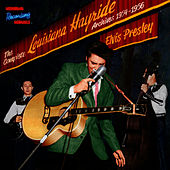 The Complete Louisiana Hayride Archives 1954 - 1956 by Elvis Presley