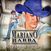Aqui Estoy by Mariano Barba