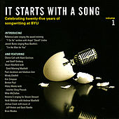 It Starts With a Song, Vol. 1: Celebrating 25 years of songwriting at BYU by Various Artists