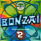 Bonzai Italy - Volume 2 - Compiled By DJ Luca Antolini - Full Length Edition by Various Artists