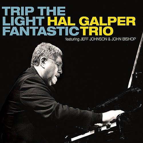 Trip the Light Fantastic by Hal Galper