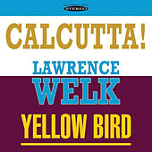 Calcutta! / Yellow Bird by Lawrence Welk