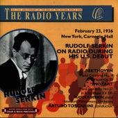 The Radio Years: February 23, 1936 New York, Carnegie Hall; Rudolf Serkin on Radio During His U.S. Debut by New York Philharmonic