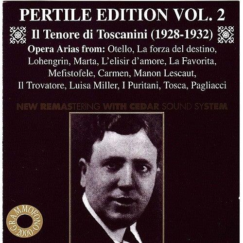 Pertile Edition, Vol. 2: Il Tenore di Toscanini by Aureliano Pertile