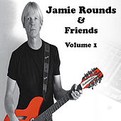 Jamie Rounds & Friends, Vol. 1 by Various Artists