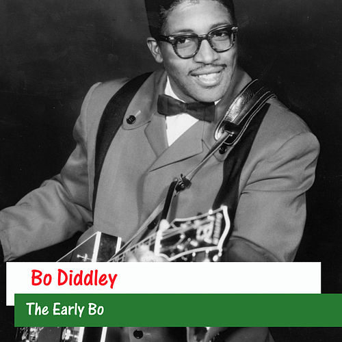 The Early Bo by Bo Diddley