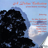 A Delius Collection of Rare Historic Recordings by Various Artists