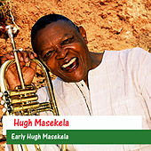 Early Hugh Masekela by Hugh Masekela