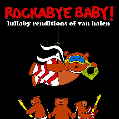 Rockabye Baby! Lullaby Renditions of Van Halen by Rockabye Baby!