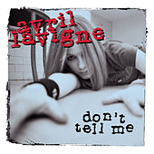 Don't Tell Me by Avril Lavigne