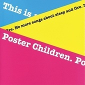 No More Songs About Sleep And Fire by Poster Children